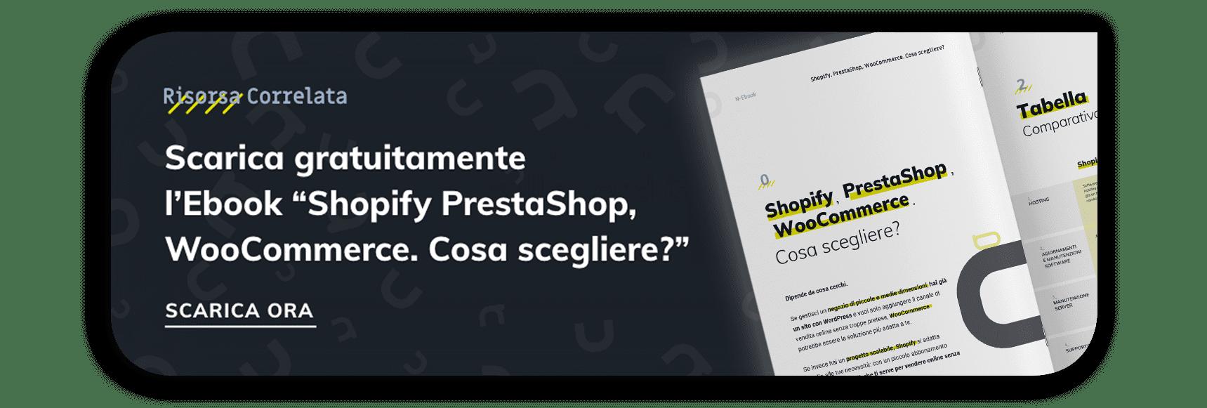 Scarica l'ebook comparativo tra Shopify, Prestashop e WooCommerce